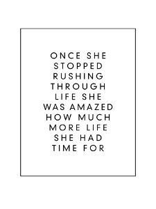 Once She Stopped Rushing Through Life by Brett Wilson