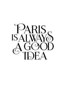 Paris is Always a Good Idea by Brett Wilson