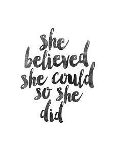 She Believed She Could so she Did by Brett Wilson