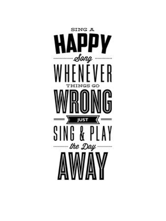 Sing a Happy Song Whenever Things Go Wrong by Brett Wilson