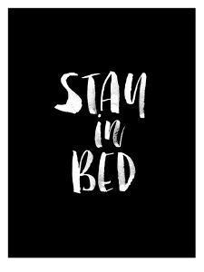Stay In Bed BLK by Brett Wilson