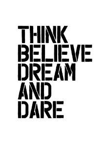 Think Believe Dream and Dare Wht by Brett Wilson