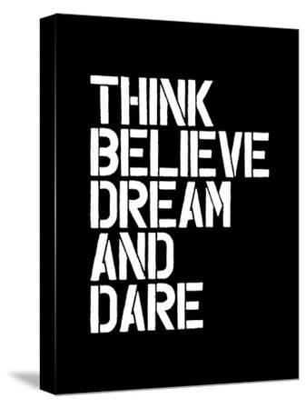 Think Believe Dream and Dare