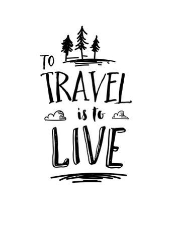 To Travel is to Live by Brett Wilson