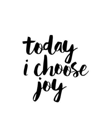 Today I Choose Joy by Brett Wilson