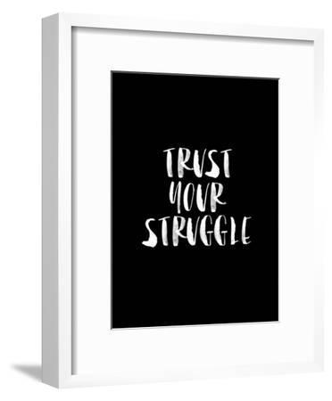 Trust Your Struggle BLK