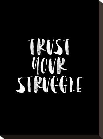 Trust Your Struggle BLK by Brett Wilson