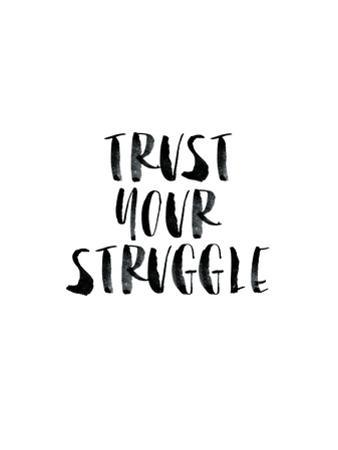 Trust Your Struggle by Brett Wilson