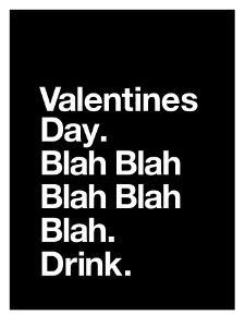 Valentines Day Blah Blah Blah by Brett Wilson