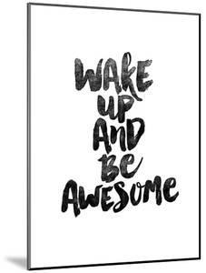 Wake Up and Be Awesome by Brett Wilson