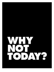 Why Not Today by Brett Wilson