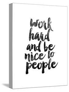 Work Hard and be Nice to People by Brett Wilson
