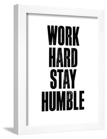 Work Hard Stay Humble White