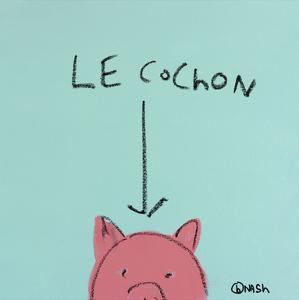 Le Cochon by Brian Nash