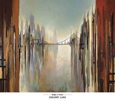 Bridges and Towers-Gregory Lang-Art Print