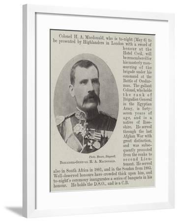 Brigadier-General H a Macdonald--Framed Giclee Print