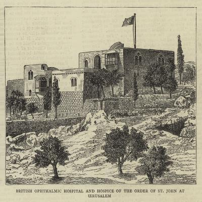British Ophthalmic Hospital and Hospice of the Order of St John at Jerusalem--Giclee Print