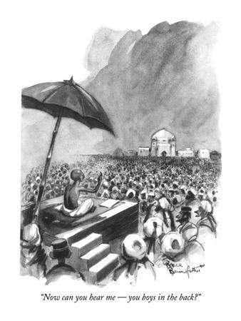 """""""Now can you hear me ? you boys in the back?"""" - New Yorker Cartoon"""