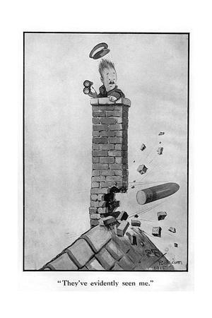 They'Ve Evidently Seen Me by Bruce Bairnsfather