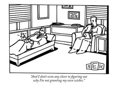 """""""And I don't seem any closer to figuring out why I'm not granting my own wi?"""" - New Yorker Cartoon by Bruce Eric Kaplan"""