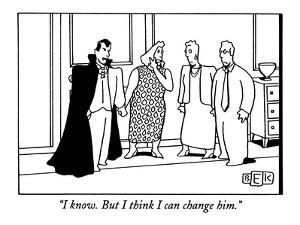 """""""I know. But I think I can change him."""" - New Yorker Cartoon by Bruce Eric Kaplan"""