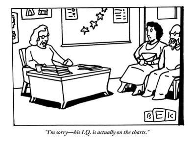 """""""I'm sorry?his I.Q. is actually on the charts."""" - New Yorker Cartoon by Bruce Eric Kaplan"""