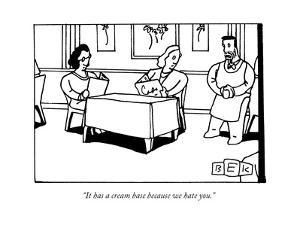 """It has a cream base because we hate you."" - New Yorker Cartoon by Bruce Eric Kaplan"