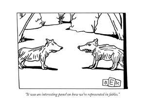 """It was an interesting panel on how we're represented in fables."" - New Yorker Cartoon by Bruce Eric Kaplan"