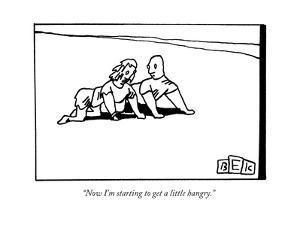 """Now I'm starting to get a little hangry."" - New Yorker Cartoon by Bruce Eric Kaplan"