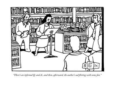 """""""There's an informal Q. and A., and then, afterward, the author's sad flir?"""" - New Yorker Cartoon by Bruce Eric Kaplan"""