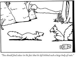 """""""You should find solace in the fact that he left behind such a large body …"""" - New Yorker Cartoon by Bruce Eric Kaplan"""