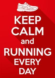 Keep Calm and Running Every Day. by BTRSELLER