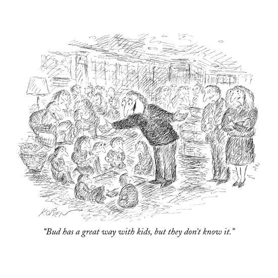 """""""Bud has a great way with kids, but they don't know it."""" - New Yorker Cartoon-Edward Koren-Premium Giclee Print"""
