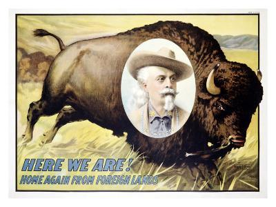 Buffalo Bill's Wild West, Here We Are--Giclee Print