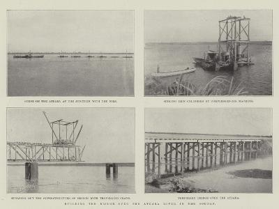 Building the Bridge over the Atbara River in the Soudan--Giclee Print
