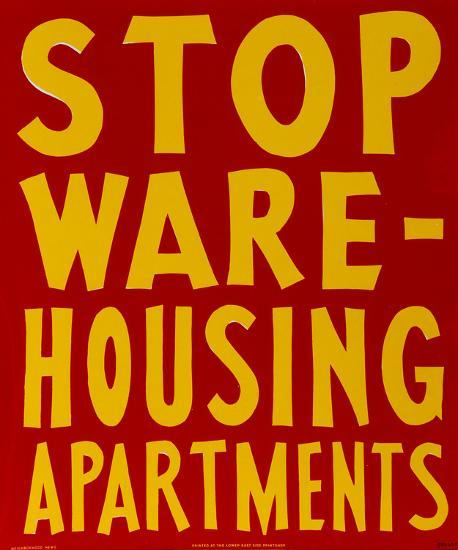"Bullet Space; Your House is Mine, ""Stop Warehousing Apartments""-Unknown-Serigraph"