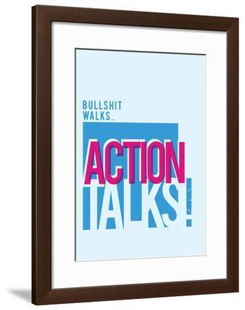 Bullshit Walks Action Talks-Antoine Tesquier Tedeschi-Framed Art Print