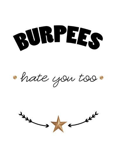 Burpees hate you too-Cheryl Overton-Giclee Print