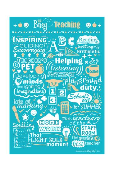 Busy Being a Teacher-Busy Being-Giclee Print