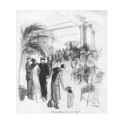 """""""But darling, this is a ship."""" - New Yorker Cartoon-C.W. Anderson-Premium Giclee Print"""