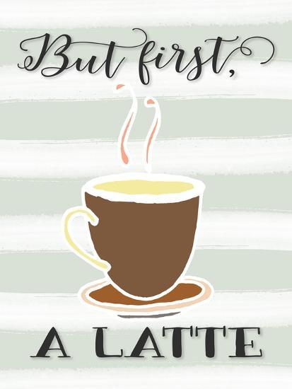 But First a Latte-Tara Moss-Art Print