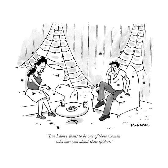 But I don't want to be one of those women who bore you about their spider - New  Yorker Cartoon' Premium Giclee Print - John McNamee   Art.com
