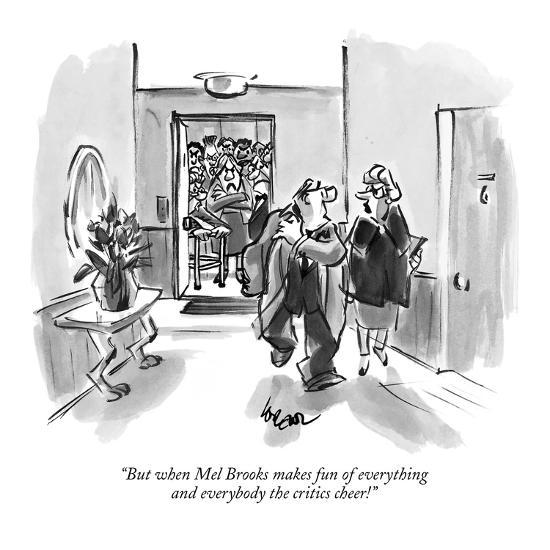 """""""But when Mel Brooks makes fun of everything and everybody the critics cheer!"""" - New Yorker Cartoon-Lee Lorenz-Premium Giclee Print"""