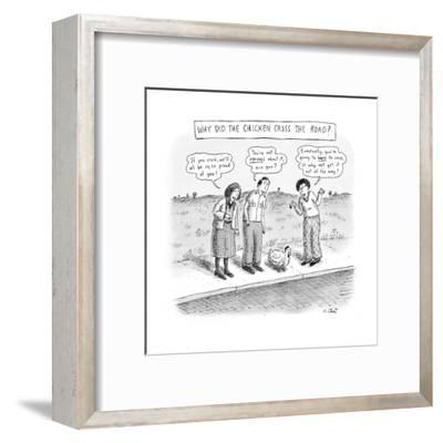 Bystanders on sidewalk pressure chicken to cross road. - New Yorker Cartoon-Roz Chast-Framed Premium Giclee Print