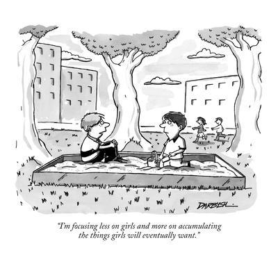"""""""I'm focusing less on girls and more on accumulating the things girls will?"""" - New Yorker Cartoon"""