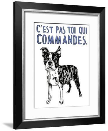 C'est pas toi qui Commandes-Natasha Marie-Framed Premium Giclee Print