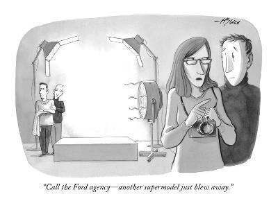 """Call the Ford agency?another supermodel just blew away."" - New Yorker Cartoon-Harry Bliss-Premium Giclee Print"