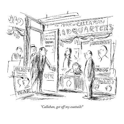 """Callahan, get off my coattails!"" - New Yorker Cartoon-James Stevenson-Premium Giclee Print"
