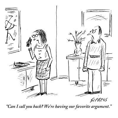 """""""Can I call you back? We're having our favorite argument."""" - New Yorker Cartoon-David Sipress-Premium Giclee Print"""