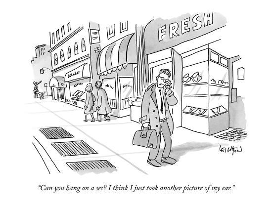 """Can you hang on a sec? I think I just took another picture of my ear."" - New Yorker Cartoon-Robert Leighton-Premium Giclee Print"